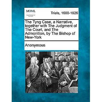 Tyng saken en fortelling med dom av retten og formaning av biskopen i NewYork av anonym