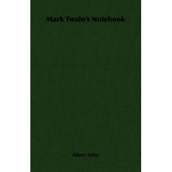 Mark Twains Notebook by Paine & Albert