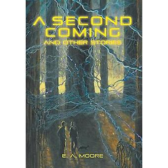 A Second Coming and Other Stories by Moore & E. A.