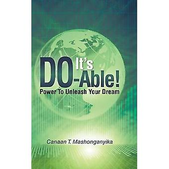 Its DoAble Power to Unleash Your Dream by Mashonganyika & Canaan