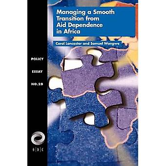Managing a Smooth Transition from Aid Dependence in SubSaharan Africa by Lancaster & Carol