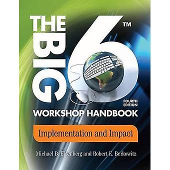 The Big6 Workshop Handbook Implementation and Impact by Eisenberg & Michael