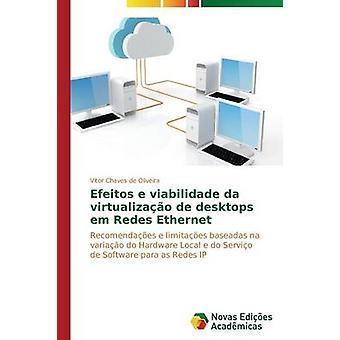 Efeitos e Viabilidade da Virtualizao de Desktops Em Redes Ethernet von Chaves de Oliveira Vitor