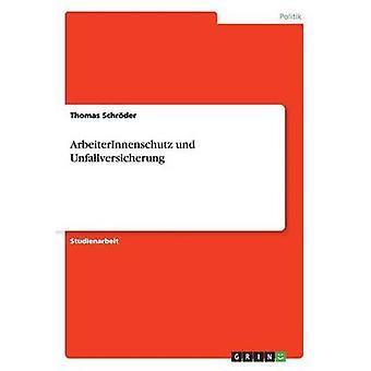 ArbeiterInnenschutz und Unfallversicherung by Schrder & Thomas
