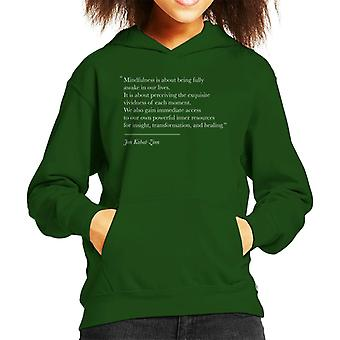Mindfulness Jon Kabat Zinn Quote Kid's Hooded Sweatshirt