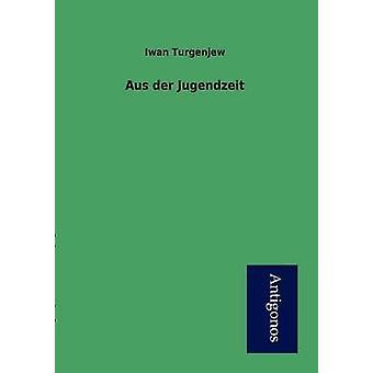 Aus der Jugendzeit by Turgenjew & Iwan