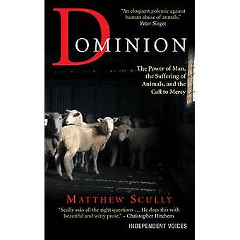Dominion - The Power of Man - the Suffering of Animals - and the Call