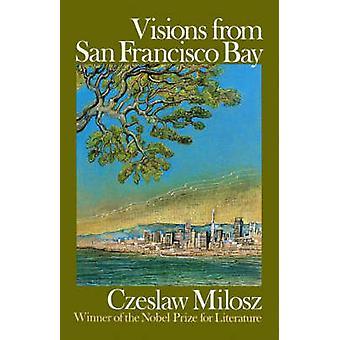 Visions from San Francisco Bay by Czeslaw Milosz - Richard Lourie - 9