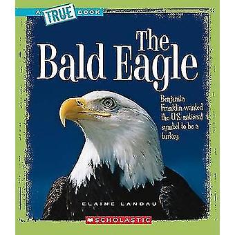 The Bald Eagle by Elaine Landau - 9780531147764 Book