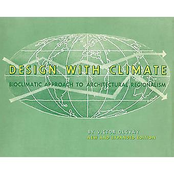 Design with Climate - Bioclimatic Approach to Architectural Regionalis