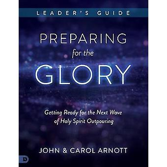 Preparing for the Glory Leader's Guide - Getting Ready for the Next Wa
