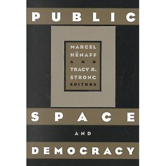 Public Space and Democracy by Marcel Henaff - 9780816633883 Book