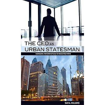 The CEO as Urban Statesman by Sam A. Williams - 9780881465105 Book
