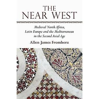 The Near West - Medieval North Africa - Latin Europe and the Mediterra