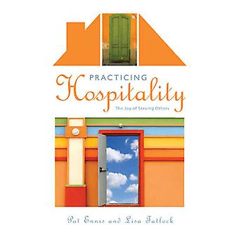 Practicing Hospitality - The Joy of Serving Others by Pat Ennis - Lisa
