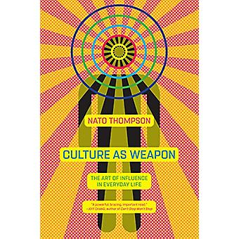 Culture As Weapon by Nato Thompson - 9781612196800 Book