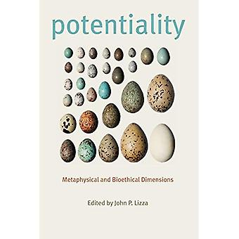 Potentiality: Metaphysical and Bioethical Dimensions