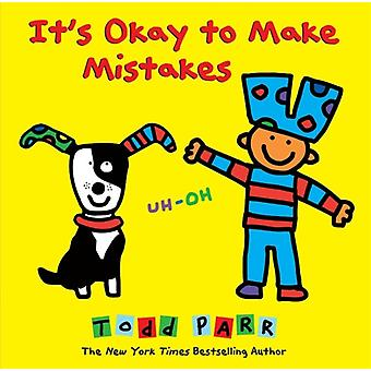 It's Okay To Make Mistakes (Hardcover) by Parr Todd
