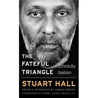 O triângulo fatídico - raça - etnia - nação por Stuart Hall - 9780