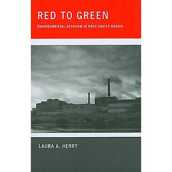 Red to Green - Environmental Activism in Post-Soviet Russia by Laura A