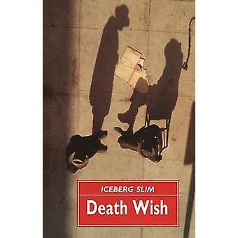 Death Wish (Main) by Iceberg Slim - 9780857869753 Book