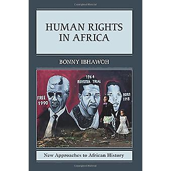 Human Rights in Africa by Bonny Ibhawoh - 9781107602397 Book