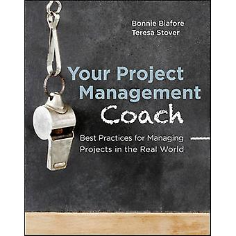 Your Project Management Coach - Best Practices for Managing Projects i