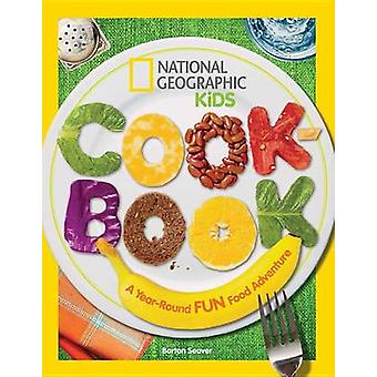 Cookbook - A Year-Round Fun Food Adventure by Barton Seaver - 97814263