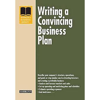 Une entreprise convaincant d'écriture Plan (4e édition révisée) par Arthur R.