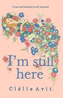 I'm Still Here by Clelie Avit - Lucy Foster - 9781473626768 Book