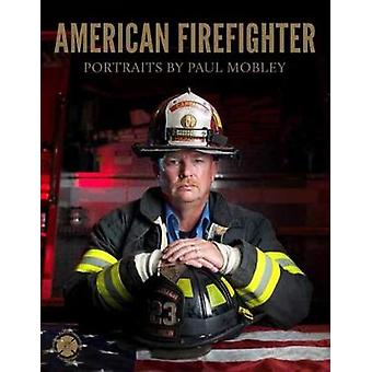 American Firefighter by Paul Mobley - 9781599621371 Book