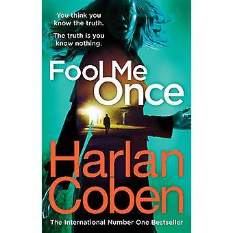 Fool Me Once by Harlan Coben - 9781780894195 Book