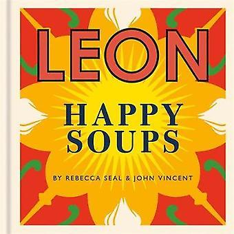Happy Leons - LEON Happy Soups by Rebecca Seal - 9781840917598 Book