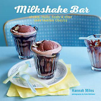 Milkshake Bar - Shakes - Malts - Floats and Other Soda Fountain Classi