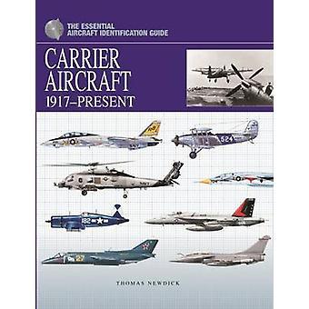 Avion porteur - 1917-présent par Thomas Newdick - livre 9781907446979