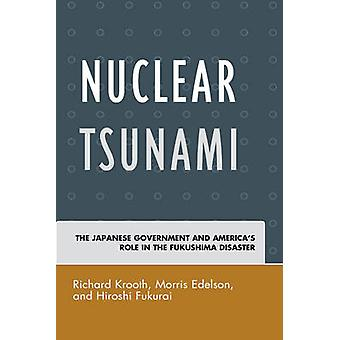 Nuclear Tsunami - The Japanese Government and America's Role in the Fu