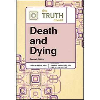 The Truth About Death and Dying (2nd Revised edition) by Karen Meyers