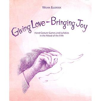 Giving Love - Bringing Joy - Hand Gesture Games and Lullabies in the M