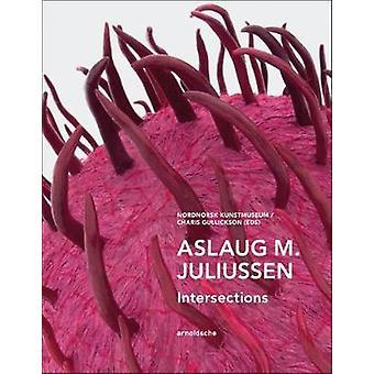 Aslaug M. Juliussen - Intersections by Aslaug M. Juliussen - Intersecti
