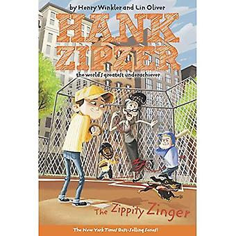 The Zippity Zinger #4: The Zippity Zinger the Mostly True Confessions of the World's Best Underachiever (Hank...