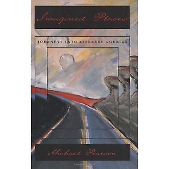 Imaginierte Orte: Reisen in literarischen Amerika