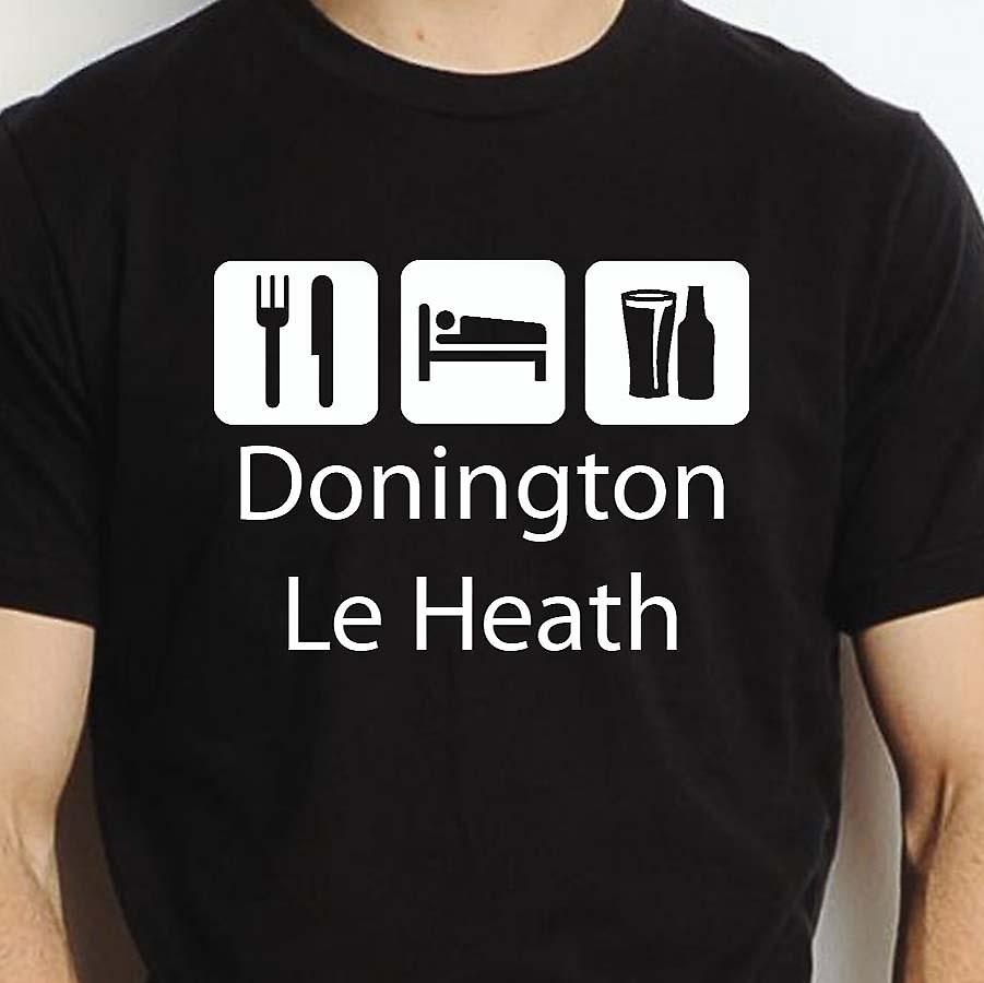 Eat Sleep Drink Doningtonleheath Black Hand Printed T shirt Doningtonleheath Town