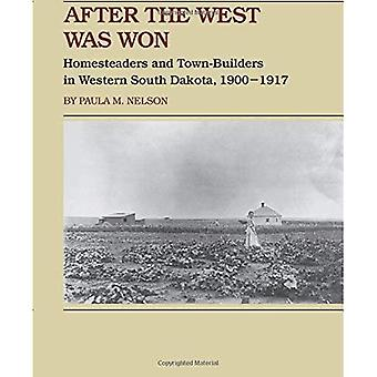 After the West Was Won: Homesteaders and Town-Builders in Western South Dakota
