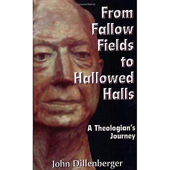 From Fallow Fields to Hallowed Halls: A Theologian's Journey