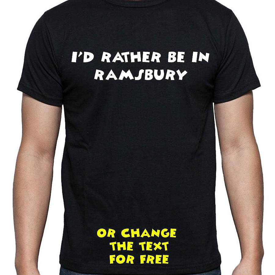 I'd Rather Be In Ramsbury Black Hand Printed T shirt