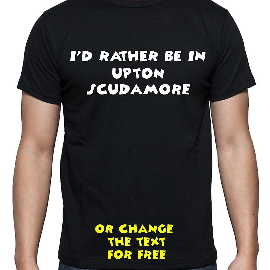 I'd Rather Be In Upton scudamore Black Hand Printed T shirt