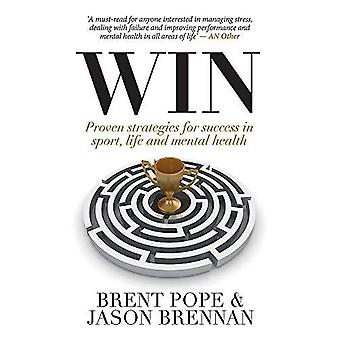 Win: Proven Strategies for Success in Sport, Life and� Mental Health.