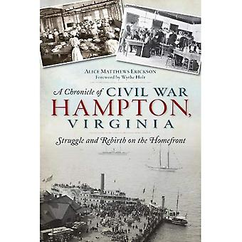 A Chronicle of Civil War Hampton, Virginia: Struggle and Rebirth on the Homefront