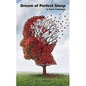 Dream of Perfect Sleep (Oberon Modern Plays)