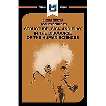 Jacques Derrida's Structure,� Sign, and Play in the Discourse of Human Sciences� (The Macat Library)